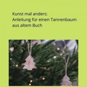 Kunst mal anders Anleitung für einen Tannenbaum aus altem Buch
