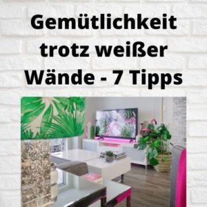 Gemütlichkeit trotz weißer Wände - 7 Tipps
