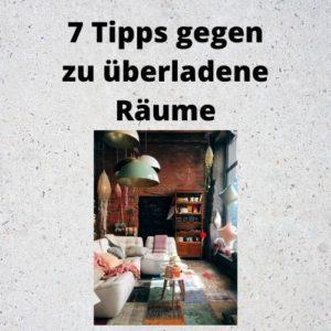 7 Tipps gegen zu überladene Räume