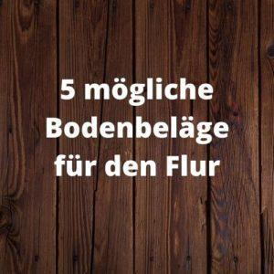 5 mögliche Bodenbeläge für den Flur