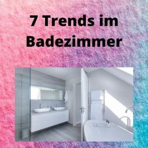 7 Trends im Badezimmer