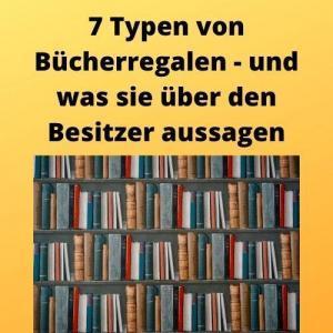 7 Typen von Bücherregalen - und was sie über den Besitzer aussagen