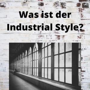 Was ist der Industrial Style