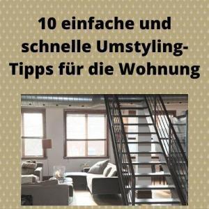 10 einfache und schnelle Umstyling-Tipps für die Wohnung