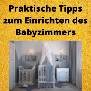 Praktische Tipps zum Einrichten des Babyzimmers